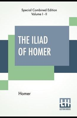The Iliad Of Homer (Complete): Translated Into English Blank Verse By William Cowper, Edited By Robert Southey, With Notes, By M. A. Dwight
