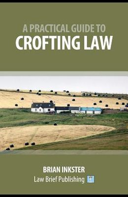 A Practical Guide to Crofting Law