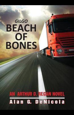 Gilgo Beach of Bones: An Arthur D. Regan Novel