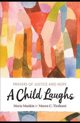 A Child Laughs: Prayers of Justice and Hope