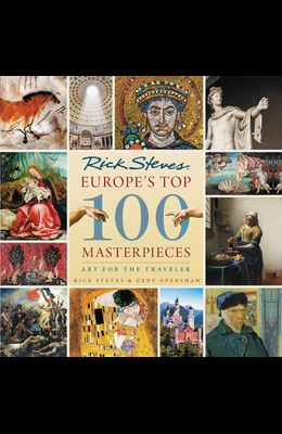 Europe's Top 100 Masterpieces: Art for the Traveler
