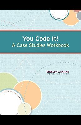 You Code It! a Case Studies Workbook