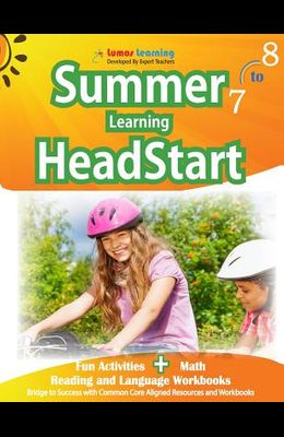 Summer Learning HeadStart, Grade 7 to 8: Fun Activities Plus Math, Reading, and Language Workbooks: Bridge to Success with Common Core Aligned Resourc