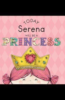 Today Serena Will Be a Princess