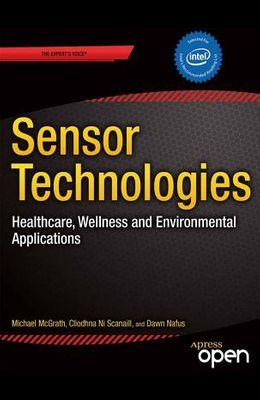 Sensor Technologies: Healthcare, Wellness and Environmental Applications