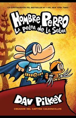 Hombre Perro: La Pelea de la Selva (Dog Man: Brawl of the Wild), Volume 6