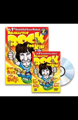 Realistic Rock for Kids (My 1st Rock & Roll Drum Method): Drum Beats Made Simple!, Book, 2 Cds, & DVD
