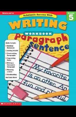 Scholastic Success With: Writing Workbook: Grade 5