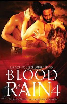 Blood in the Rain 4: Eighteen Stories of Vampire Erotica