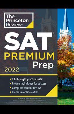 Princeton Review SAT Premium Prep, 2022: 9 Practice Tests + Review & Techniques + Online Tools