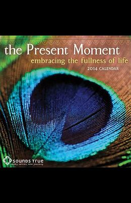 The Present Moment: Embracing the Fullness of Life