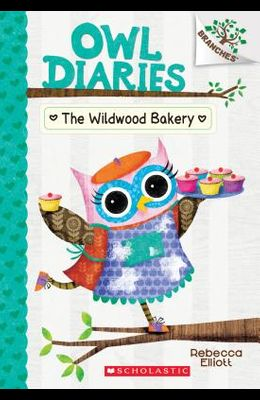 The Wildwood Bakery: A Branches Book (Owl Diaries #7), 7