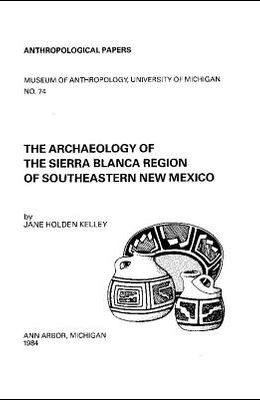 The Archaeology of the Sierra Blanca Region of Southeastern New Mexico