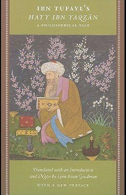 Ibn Tufayl's Hayy Ibn Yaqzan: A Philosophical Tale