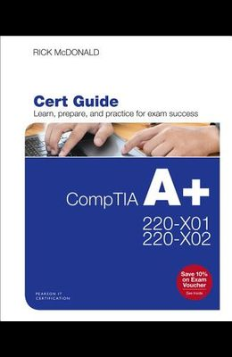 Comptia A+ Core 1 (220-1001) and Core 2 (220-1002) Cert Guide