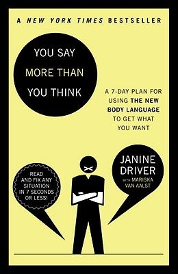 You Say More Than You Think: Use the New Body Language to Get What You Want!, the 7-Day Plan