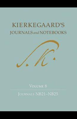 Kierkegaard's Journals and Notebooks, Volume 8: Journals Nb21-Nb25