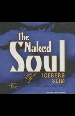 The Naked Soul of Iceberg Slim: Robert Beck's Real Story