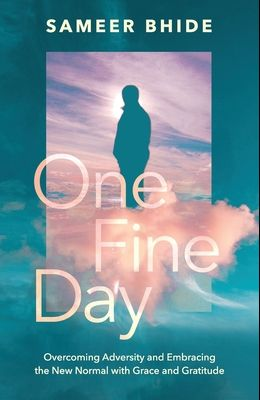 One Fine Day: Overcoming Adversity and Embracing the New Normal with Grace and Gratitude