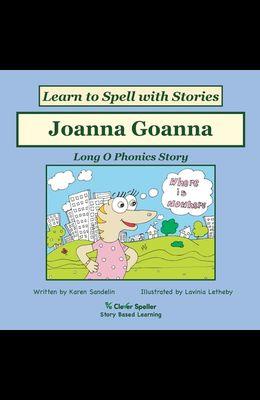 Joanna Goanna: Long O Phonics Story, Learn to Spell with Stories