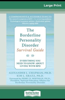 The Borderline Personality Disorder, Survival Guide: Everything You Need to Know About Living with BPD (16pt Large Print Edition)
