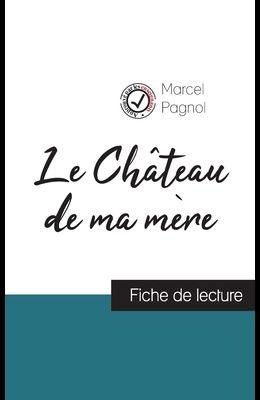 Le Château de ma mère de Marcel Pagnol (fiche de lecture et analyse complète de l'oeuvre)