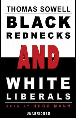 Black Rednecks and White Liberals [With Earbuds]