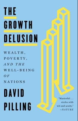 The Growth Delusion: Wealth, Poverty, and the Well-Being of Nations
