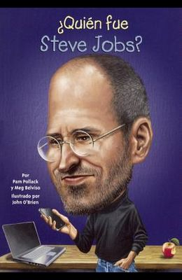 Quien Fue Steve Jobs? (Who Was Steve Jobs?)