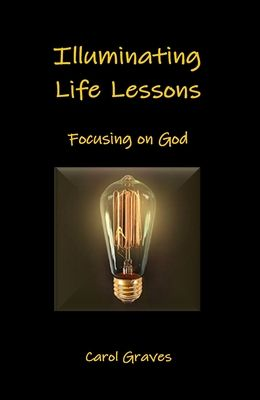 Illuminating Life Lessons: Focusing on God