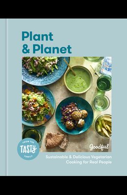 Plant and Planet: Sustainable and Delicious Vegetarian Cooking for Real People