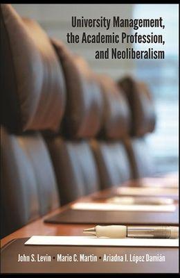 University Management, the Academic Profession, and Neoliberalism