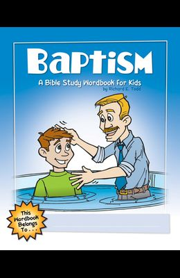 Baptism: A Bible Study Wordbook for Kids