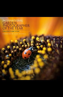 International Garden Photographer of the Year: Collection Five