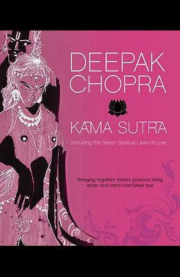 Kama Sutra: Including the Seven Spiritual Laws of Love