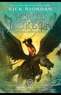Percy Jackson and the Olympians, Book Three the Titan's Curse
