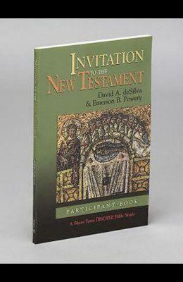 Invitation to the New Testament: Participant Book: A Short-Term Disciple Bible Study