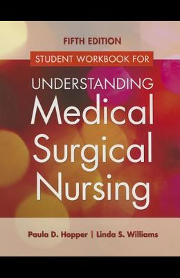Student Workbook for Understanding Medical Surgical Nursing (Revised)