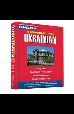 Pimsleur Ukrainian Conversational Course - Level 1 Lessons 1-16 CD: Learn to Speak and Understand Ukrainian with Pimsleur Language Programs [With Free