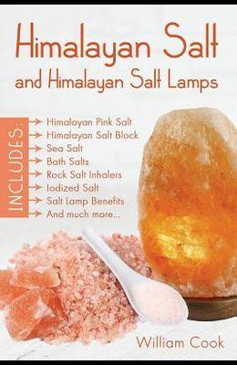 Himalayan Salt and Himalayan Salt Lamps: Himalayan Pink Salt, Himalayan Salt Block, Sea Salt, Bath Salts, Rock Salt Inhalers, Iodized Salt, Salt Lamp