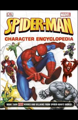 Spider-Man Character Encyclopedia: More Than 200 Heroes and Villains from Spider-Man's World