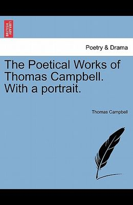 The Poetical Works of Thomas Campbell. with a Portrait.