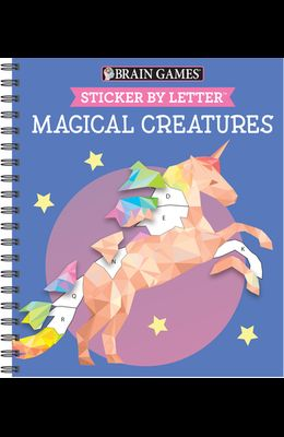 Brain Games - Sticker by Letter: Magical Creatures (Sticker Puzzles - Kids Activity Book) [With Sticker(s)]