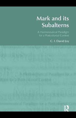 Mark and Its Subalterns: A Hermeneutical Paradigm for a Postcolonial Context