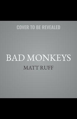 Bad Monkeys Lib/E
