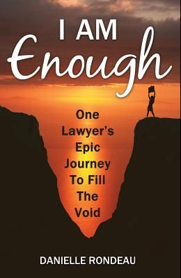 I Am Enough: One lawyer's epic journey to fill the void