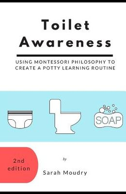 Toilet Awareness: Using Montessori Philosophy to Create a Potty Learning Routine