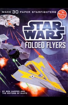 SW Folded Flyers: Make 30 Paper Starfighters