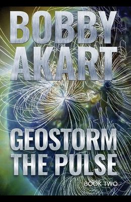 Geostorm The Pulse: A Post Apocalyptic EMP Survival Thriller