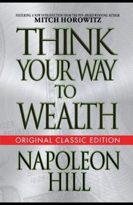 Think Your Way to Wealth (Original Classic Editon)